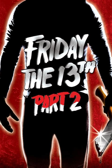 Friday The 13th The 2dvd Friday The 13th Part 2 1981 Rotten Tomatoes