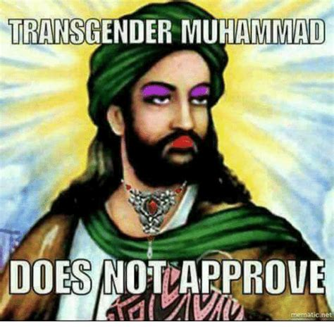 Transgender Meme - transgender muhammad does not approve mematic net meme