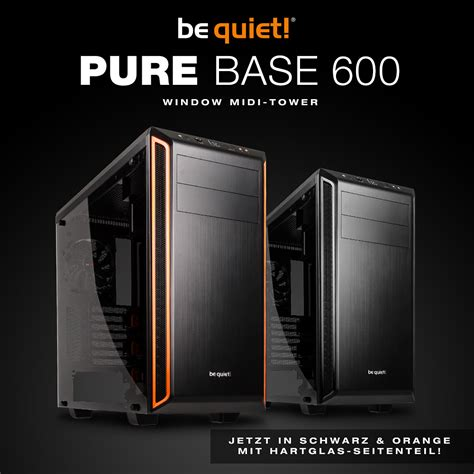 Original Be Silent Base 600 With Window be base 600 midi tower jetzt als window ed