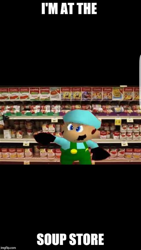 Meme Store - smg4 i m at the soup store imgflip