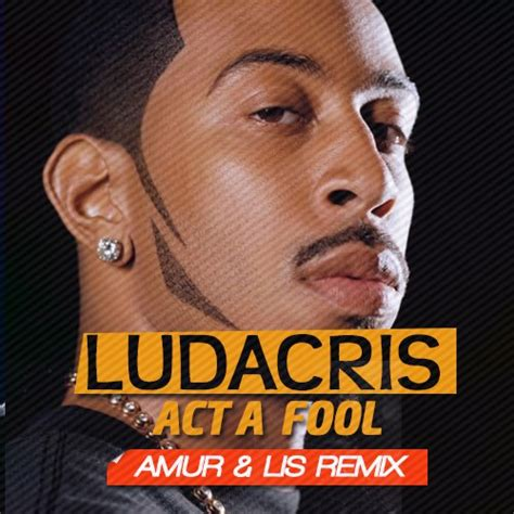 act a fool remix ludacris act a fool amur lis remix dj amur