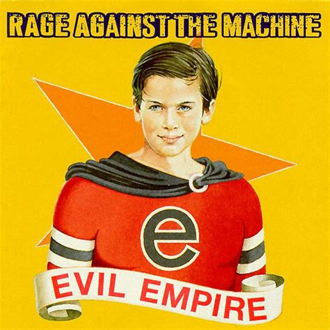 Against The rage against the machine evil empire lyrics and