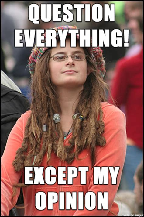 Who Is College Liberal Meme - image 691274 college liberal know your meme