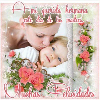 las imagenes mas hermosas de cumpleaños para una hermana lindas imagenes del dia de la madre para una hermana mas