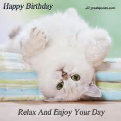 happy birthday relax and enjoy your day happy birthday wishes greetings all greatquotes