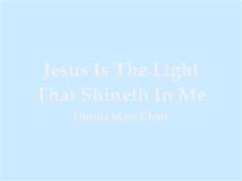 Jesus Is The Light That Shineth In Me Lyrics by Florida Mass Choir Jesus Is The Light That Shineth In Me