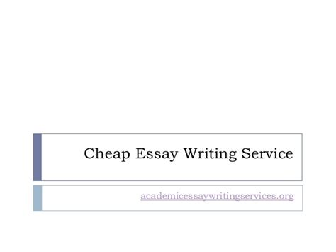Cheap Essay Writing by Cheap Essay Writing Service