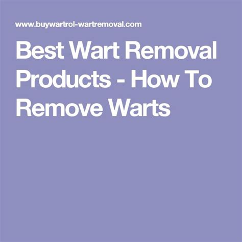 best wart remover 1000 ideas about best wart remover on remove