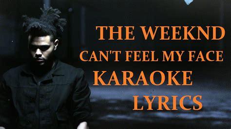 can t feel my face the weeknd the weeknd can t feel my face karaoke version lyrics