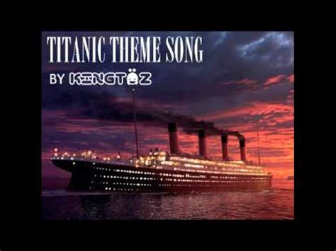 film titanic mp3 song titanic theme song remix by kingt 228 z 17 05 2011 youtube