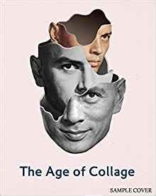 the age of collage 3899554833 the age of collage contemporary collage in modern art dennis busch r klanten hendrik