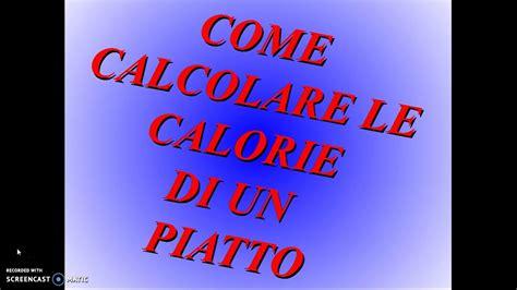 come calcolare le calorie degli alimenti come calcolare le calorie di un piatto