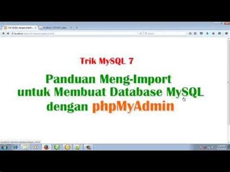cara membuat database dengan mysql youtube trik mysql 7 cara meng import database mysql dengan