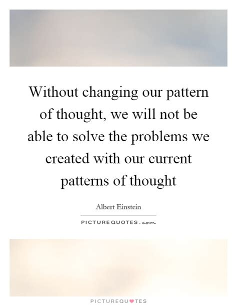 thought pattern quotes albert einstein quotes sayings 1164 quotations page 33