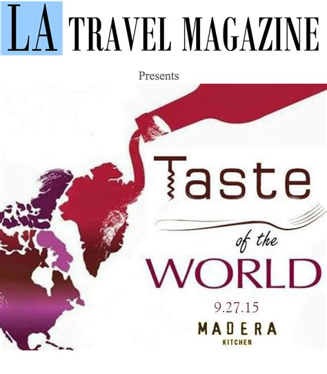 travel los angeles magazine los angeles travel magazine presents taste of the world