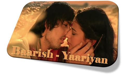 full hd video yaariyan baarish baarish song lyrics i baarish song hd video i