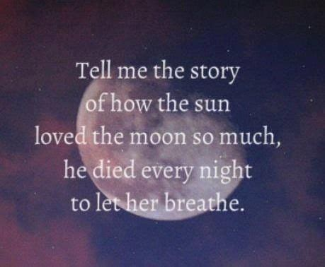 the story of me tell me the story of how the sun loved the moon so much quotes beautiful each