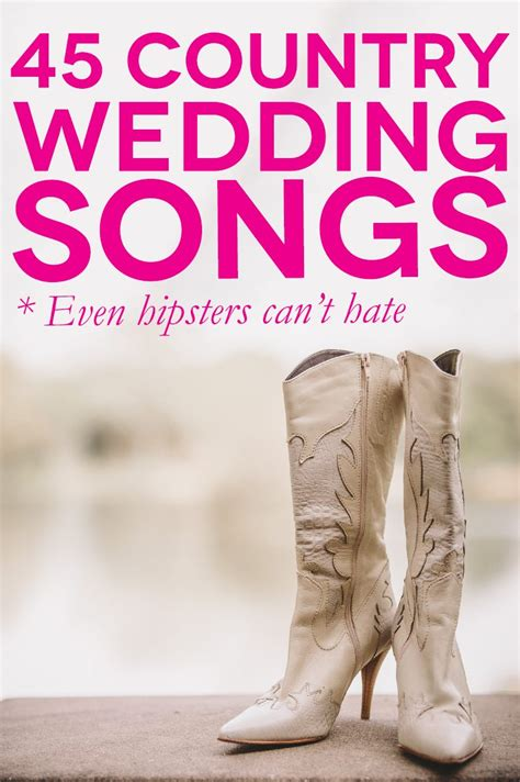 Wedding Song Country by 45 Of The Best Country Wedding Songs For Your