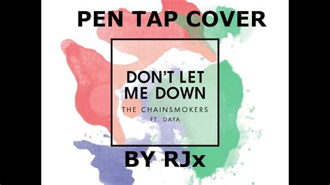chainsmokers dont let me down cover don t let me down the chainsmokers pen tapping cover by