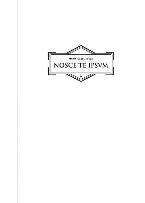 NOSCE TE IPSVM / CONOCETE A TI MISMO. by Rueda Maria
