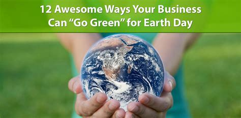 Can Go Green by 12 Awesome Ways Your Business Can Go Green For Earth Day