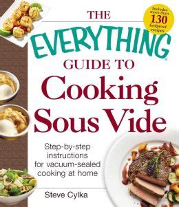 the curmudgeon s guide to home cooking and other feats books the everything guide to cooking sous vide step by step