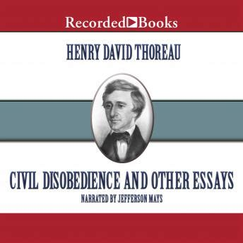 Civil Disobedience And Other Essays Summary by Listen To Civil Disobedience And Other Essays By Henry