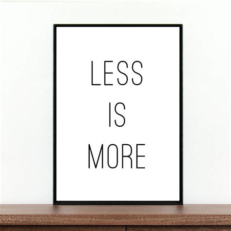 Less Is More by Less Is More Typography Quote By Coco And