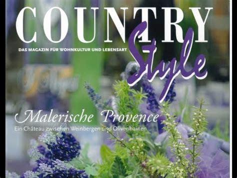 wohnkultur zeitschrift country style magazin provence deko genuss