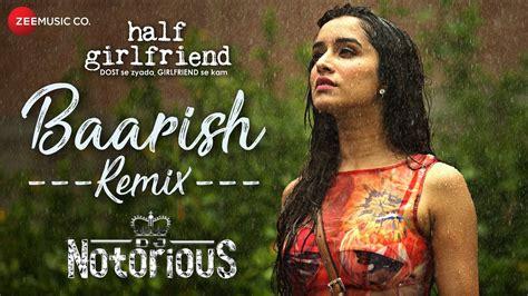 half girlfriend 2017 movie mp3 songs full album download baarish remix full hd video song half girlfriend