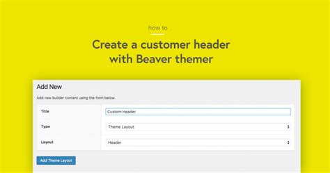 header layout how to create a custom header with beaver themer