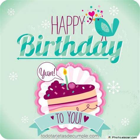imagenes de happy birthday con frases tarjetas de cumplea 241 os happy birthday feliz cumplea 241 os