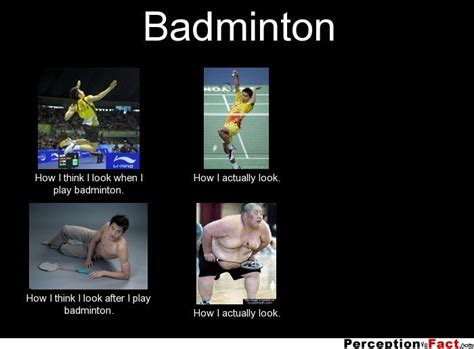 Badminton Meme - badminton what people think i do what i really do