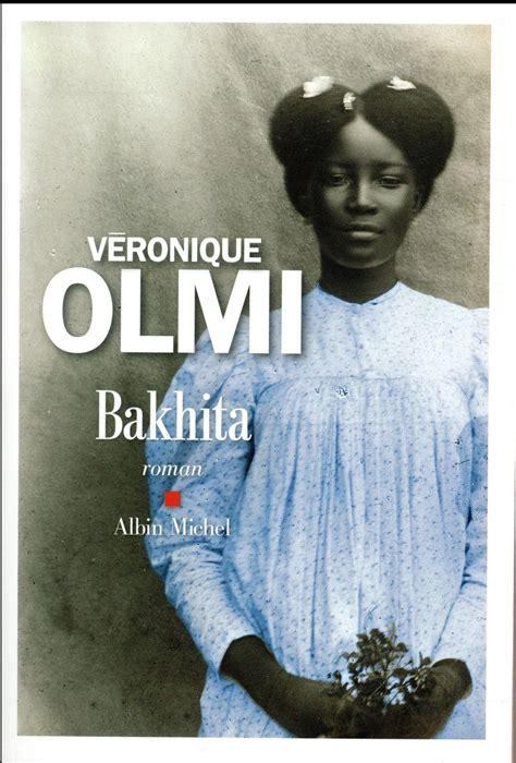 bakhita roman 9782226393227 bakhita d olmi v de veronique olmi de v 233 ronique olmi livre neuf et occasion chapitre belgique