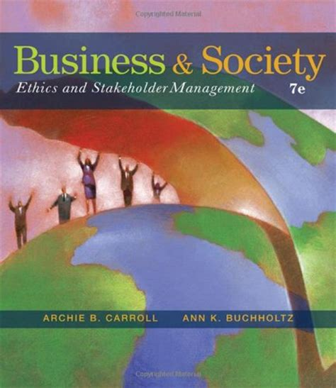 business and society ethics sustainability and stakeholder management biography of author archie b carroll booking appearances