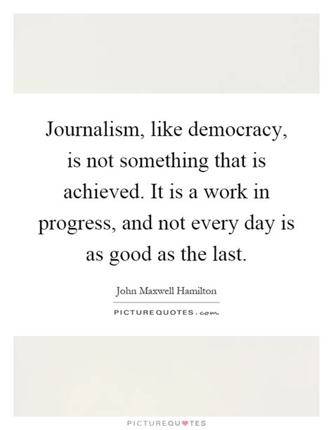 work in progress 21 days to a more positive me books journalism like democracy is not something that is