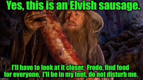 Sausage Meme - so glad to have gandalf with us that sausage could of