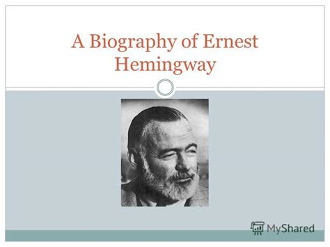 Ernest Hemingway Biography Experiences And Literary Achievements | презентация на тему quot a biography of ernest hemingway who