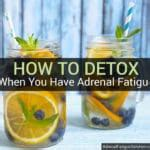 Detox From Adenal Fatigue by Adrenal Fatigue Solution