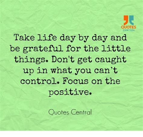 Be Grateful For The Little Things Don T Overthink A Lot - funny positive quotes memes of 2017 on sizzle books