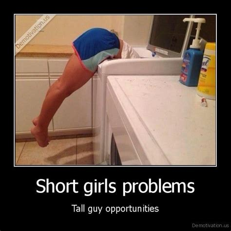 Hot Girl Problems Meme - short girl problems tall guy opportunities memes