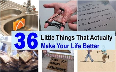 how to make your better 36 things that actually make your better how