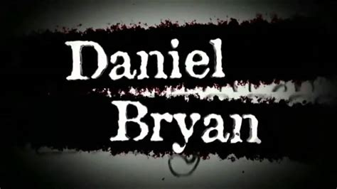 theme song daniel bryan daniel bryan titantron and theme song 2011 hd ride of the