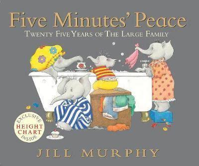 five minutes peace large five minutes peace jill murphy 9781406330120