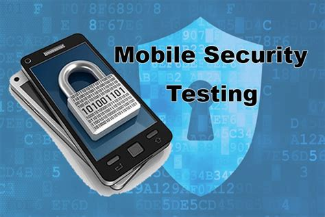 mobile security testing mobile security testing to protect your applications from