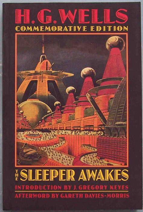 the sleeper awakes the best h g wells novels interesting literature