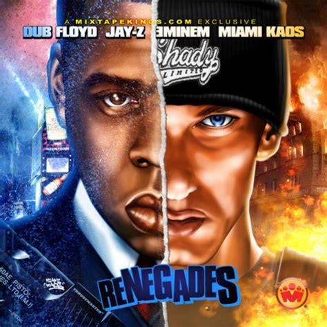 eminem jay z renegade jay z eminem renegade hosted by dub floyd mixtape