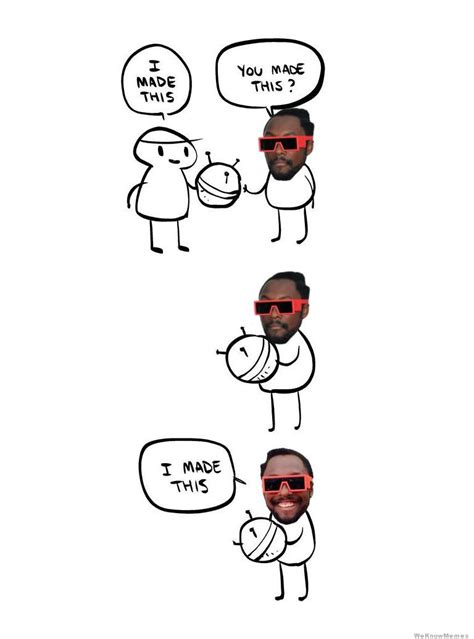 Made Meme - how will i am comes up with original content weknowmemes
