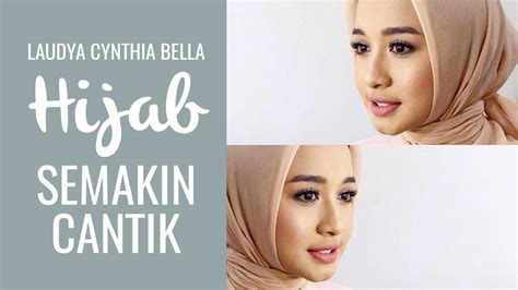 tutorial hijab zoya laudya chintya bella laudya cynthia bella pakai hijab semakin cantik youtube