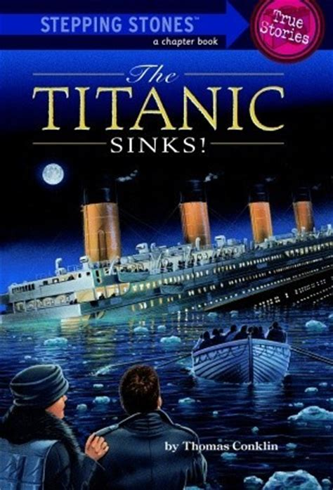Titanic Sinks Book the titanic sinks by conklin reviews discussion bookclubs lists